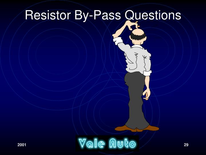 Resistor By-Pass Questions