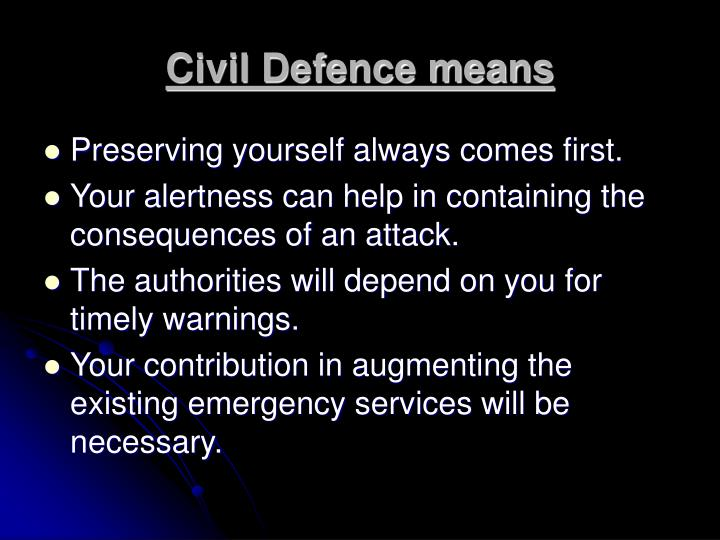 Civil Defence means