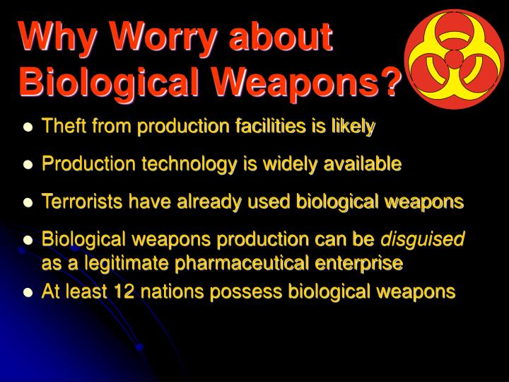 Why Worry about Biological Weapons?