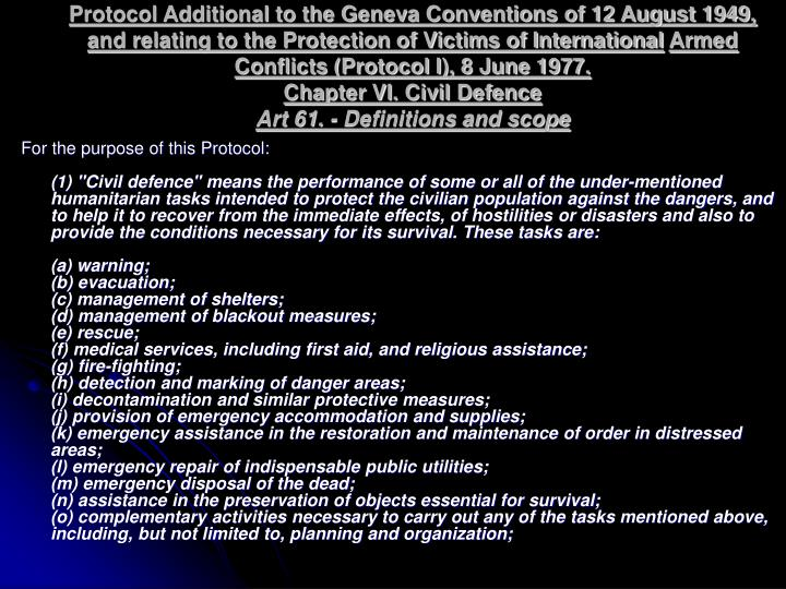 Protocol Additional to the Geneva Conventions of 12 August 1949, and relating to the Protection of Victims of International
