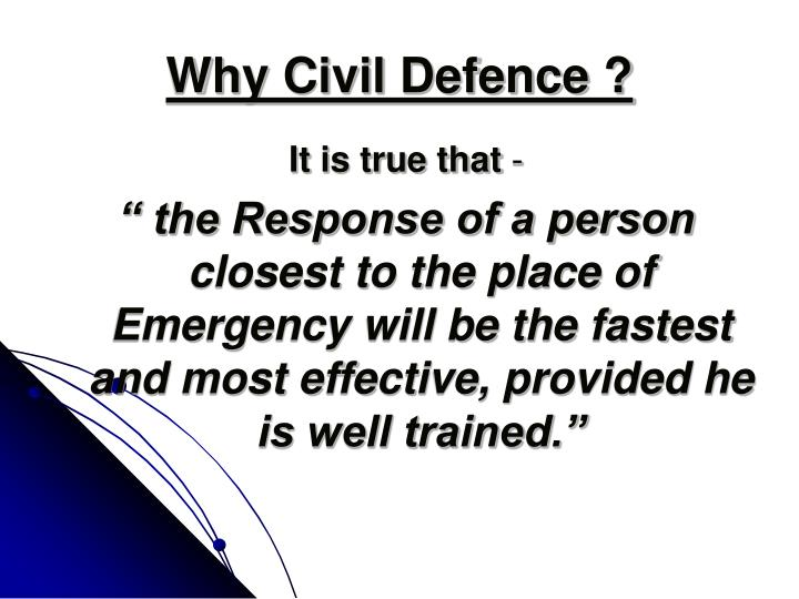 Why Civil Defence ?