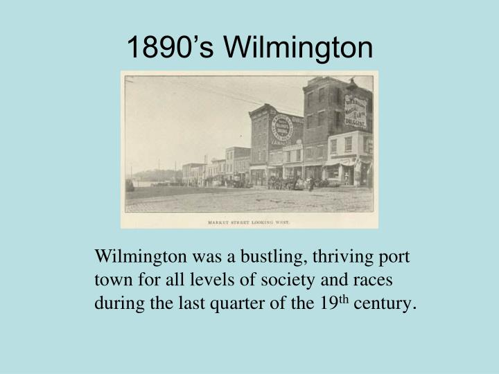1890's Wilmington