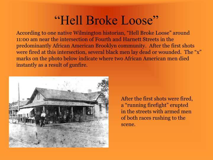 """Hell Broke Loose"""
