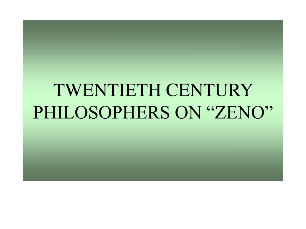 "TWENTIETH CENTURY PHILOSOPHERS ON ""ZENO"""