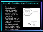 step 2 sensitive sites identification