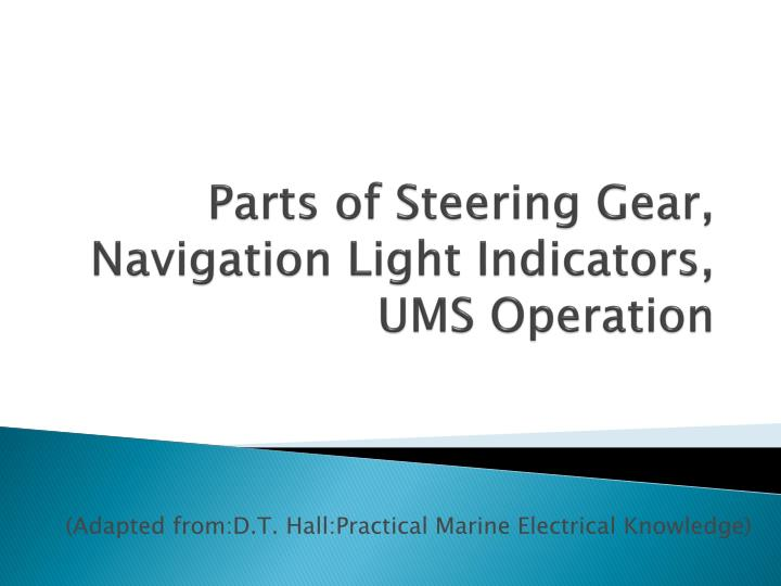 Parts of steering gear navigation light indicators ums operation