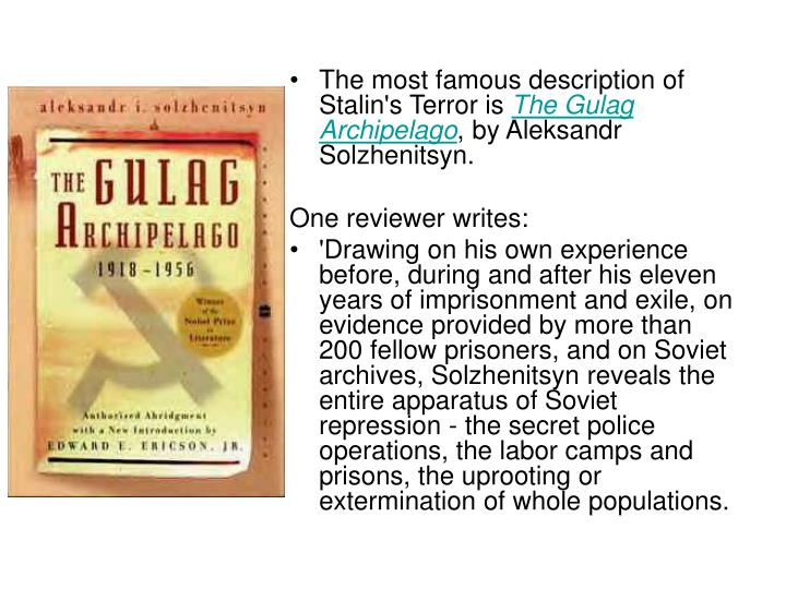 The most famous description of Stalin's Terror is