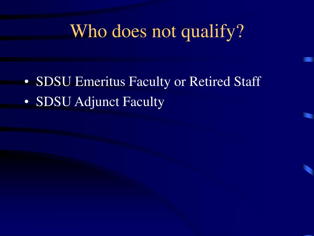 Who does not qualify?