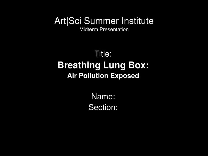 Title breathing lung box air pollution exposed name section