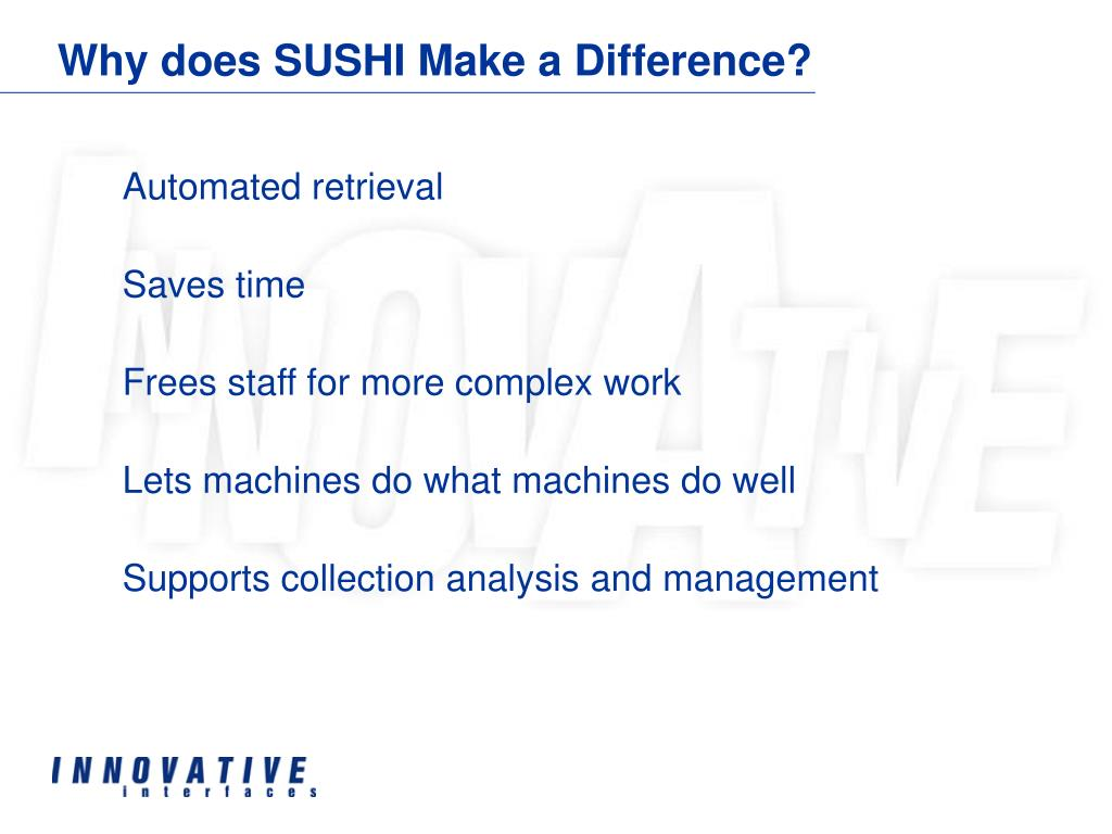 Why does SUSHI Make a Difference?