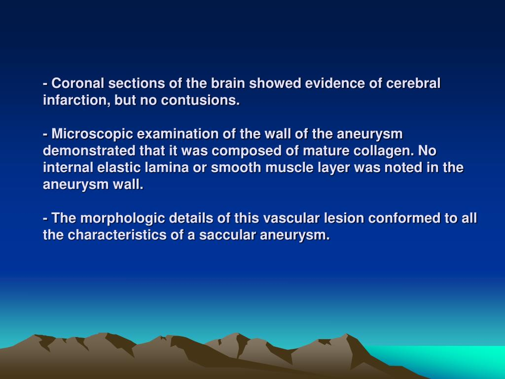 - Coronal sections of the brain showed evidence of cerebral infarction, but no contusions.