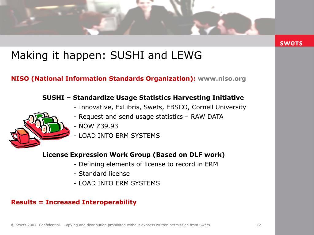 Making it happen: SUSHI and LEWG