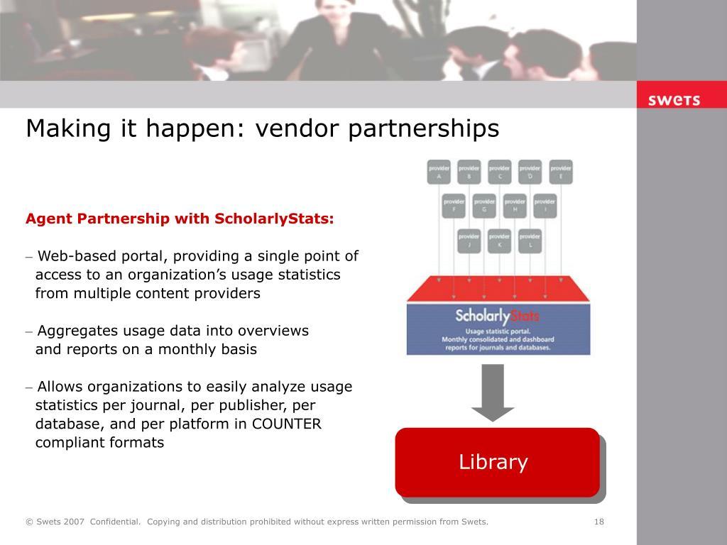 Making it happen: vendor partnerships
