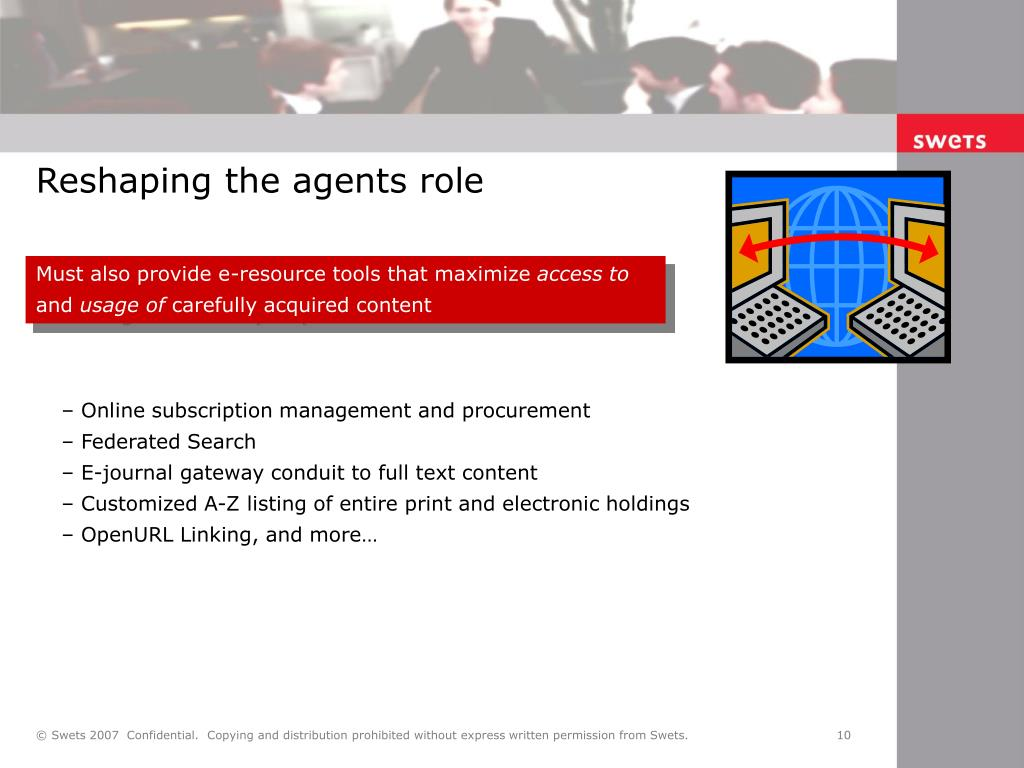 Reshaping the agents role
