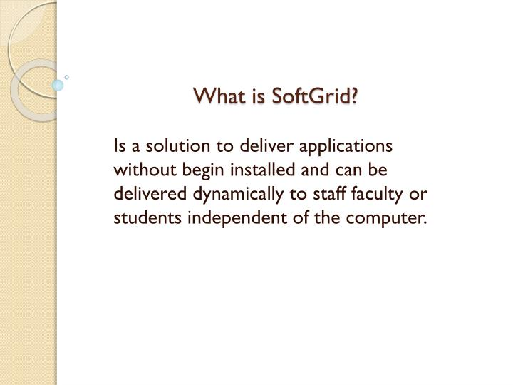 What is softgrid