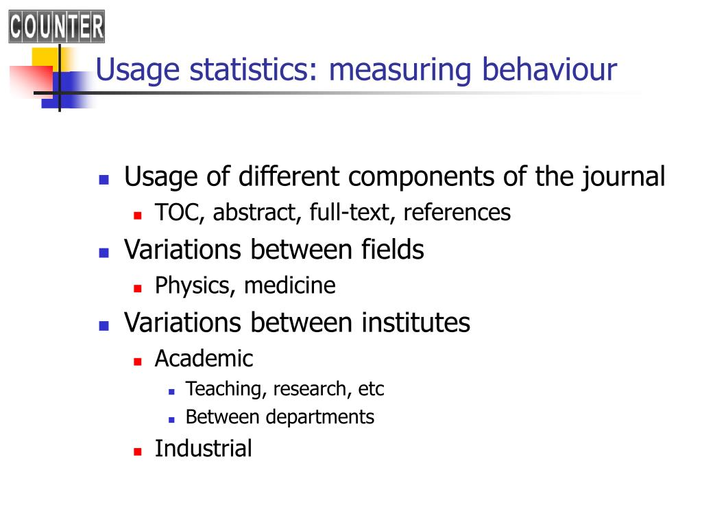 Usage statistics: measuring behaviour