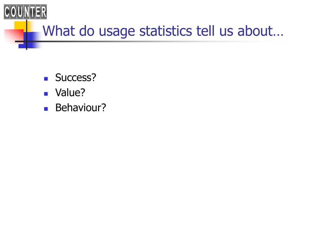 What do usage statistics tell us about…