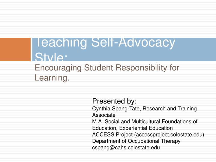 teaching self advocacy Teaching self-advocacy and disclosure skills to individuals on the spectrum should be undertaken by the schools autism research institute 4182 adams avenue.