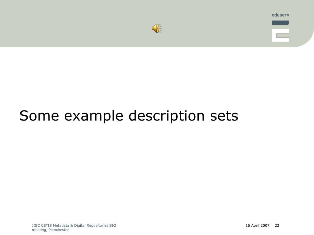 Some example description sets