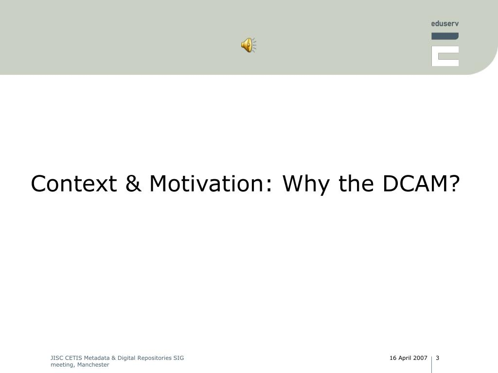 Context & Motivation: Why the DCAM?