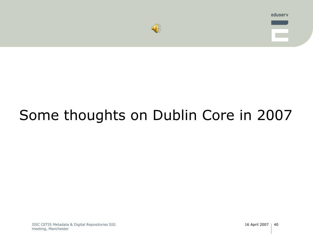 Some thoughts on Dublin Core in 2007