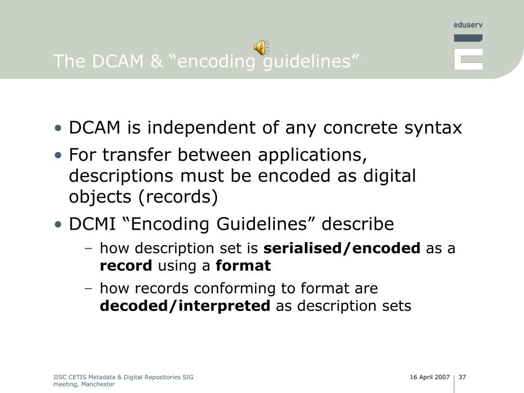 "The DCAM & ""encoding guidelines"""