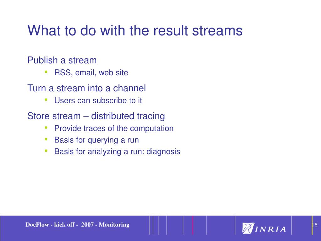 What to do with the result streams