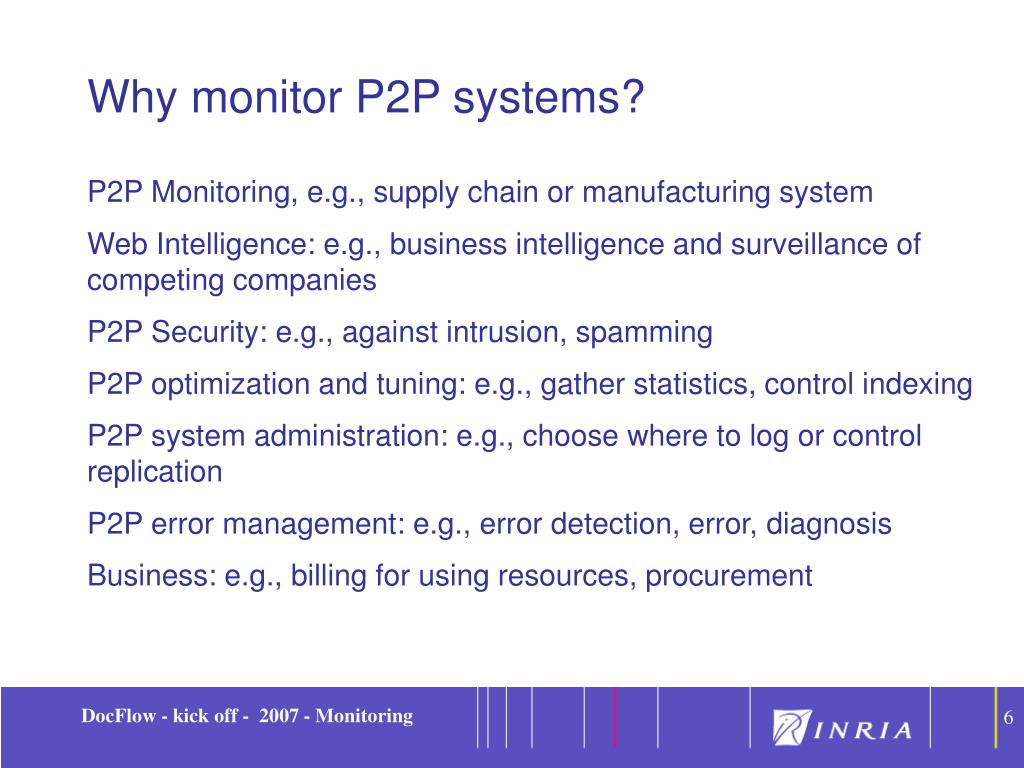 Why monitor P2P systems?