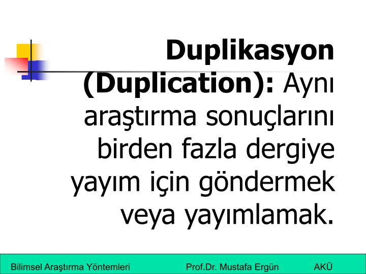 Duplikasyon (Duplication):