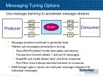 messaging tuning options36