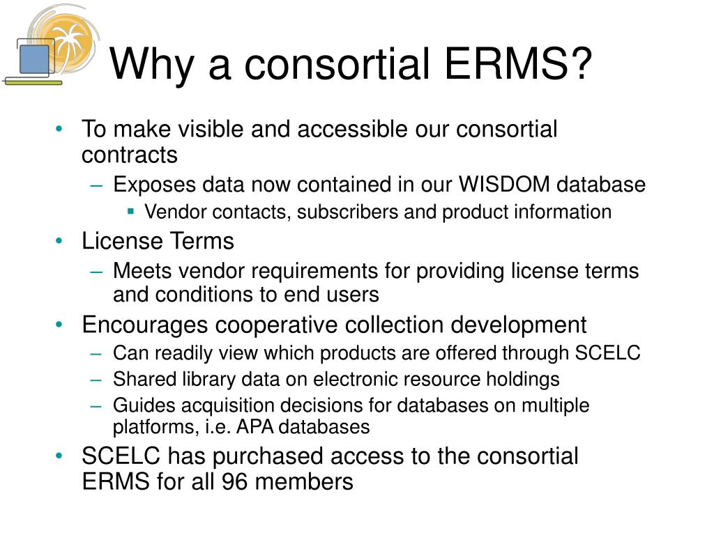 Why a consortial ERMS?