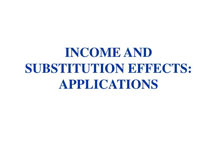 Income and substitution effects applications
