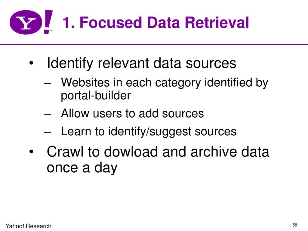 1. Focused Data Retrieval