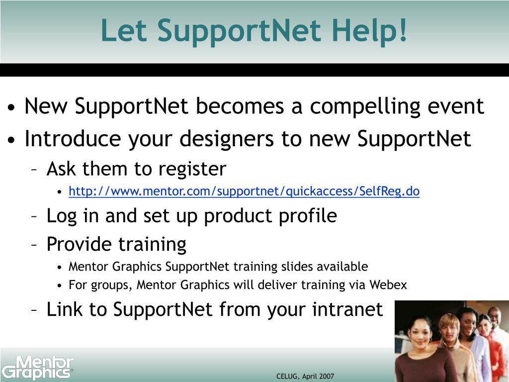 Let SupportNet Help!