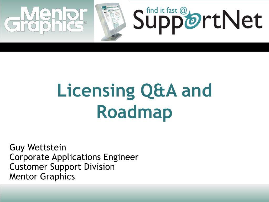 Licensing Q&A and Roadmap