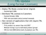 trl update long format licenses