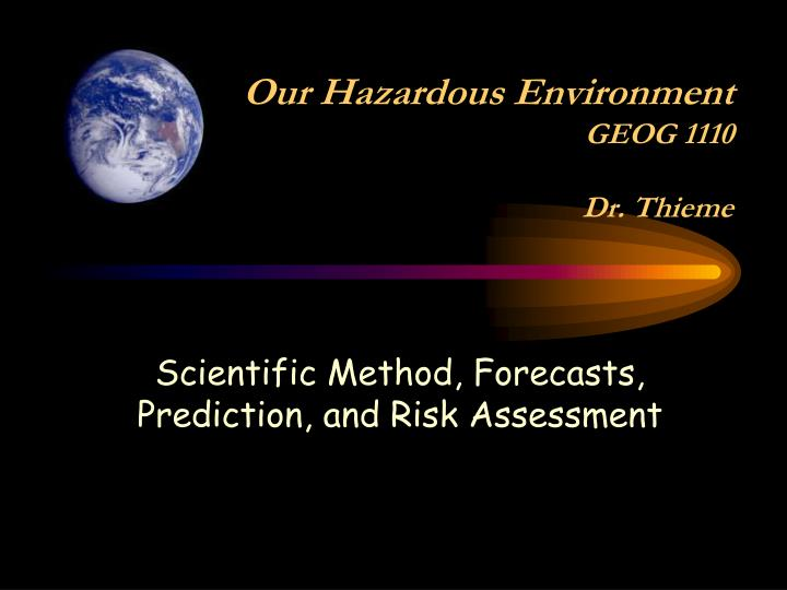 Our Hazardous Environment