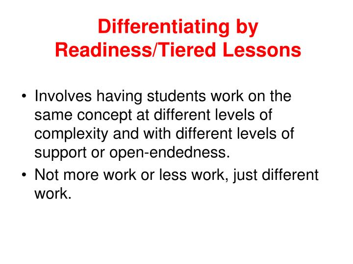 Differentiating by Readiness/Tiered Lessons