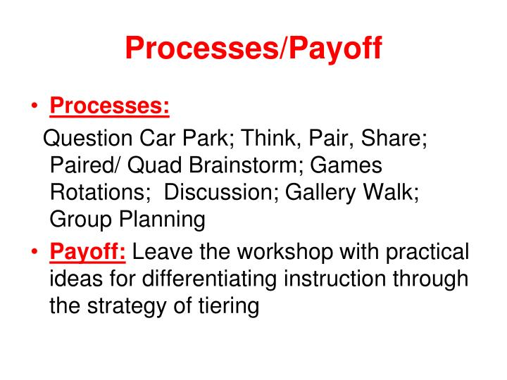 Processes payoff