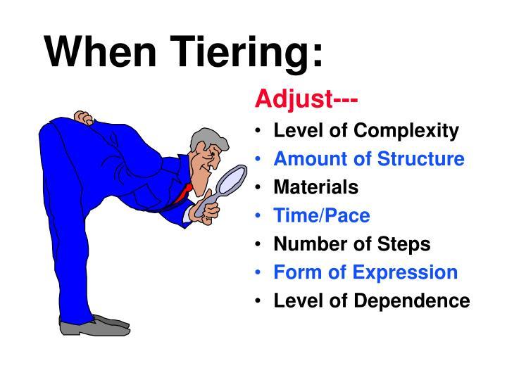 When Tiering: