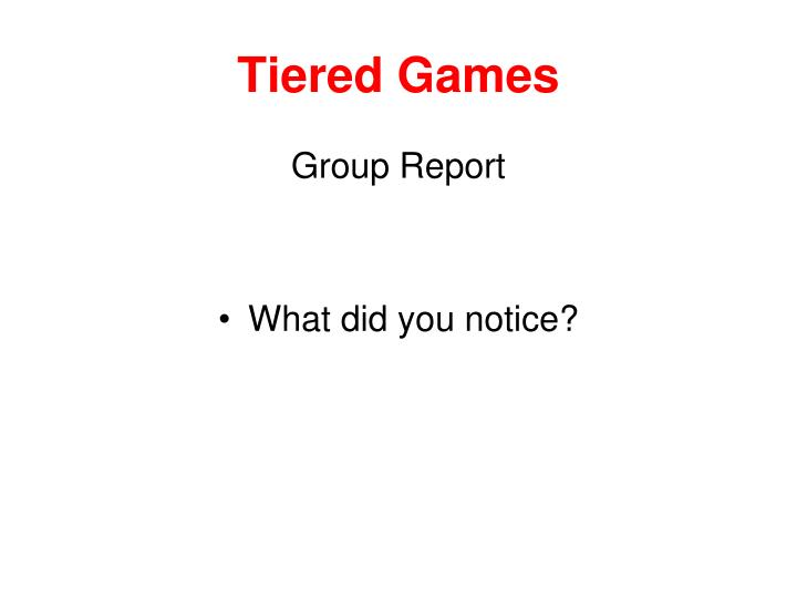 Tiered Games