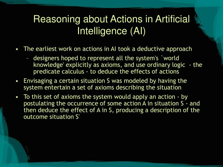 Reasoning about Actions in Artificial Intelligence (AI)