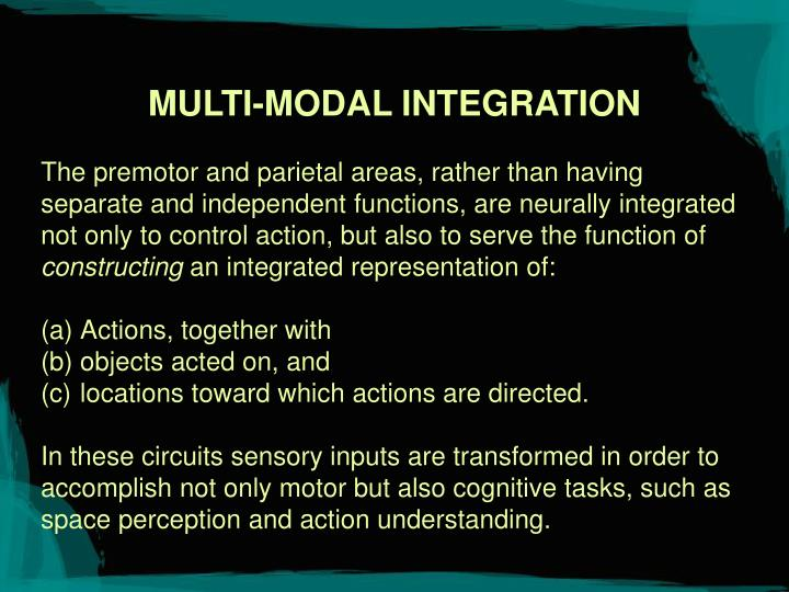 MULTI-MODAL INTEGRATION