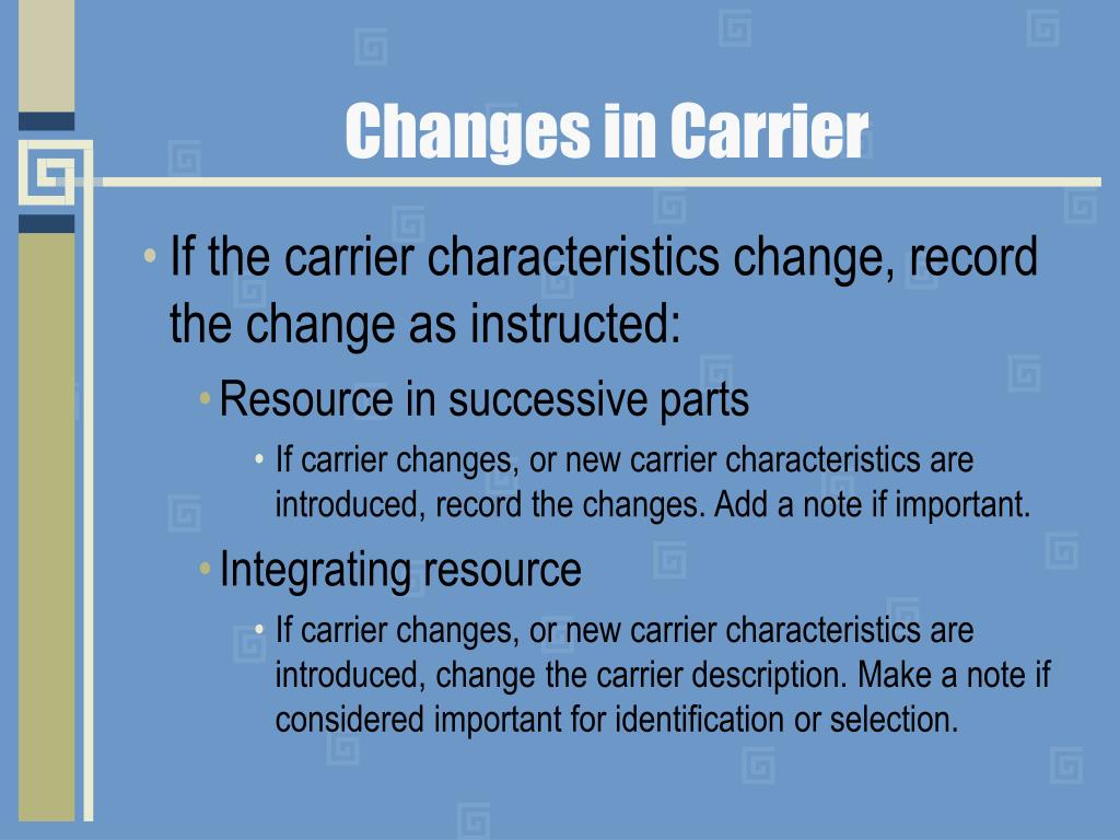 Changes in Carrier