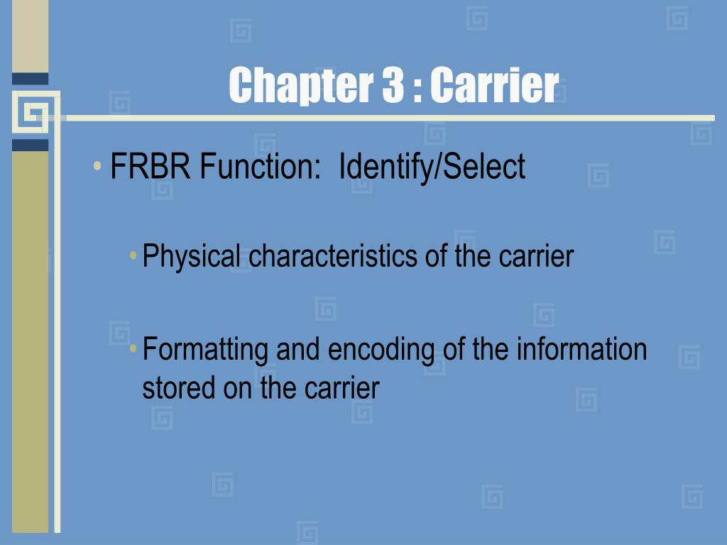 Chapter 3 : Carrier