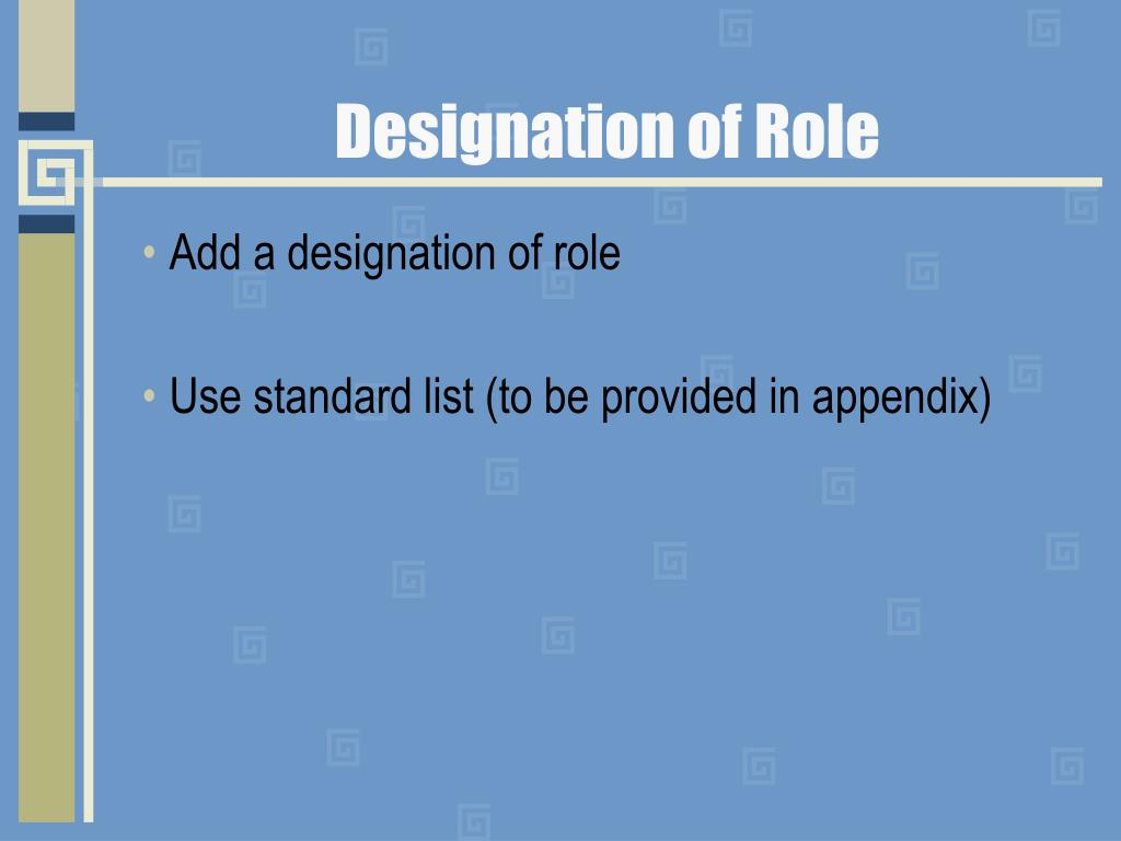Designation of Role