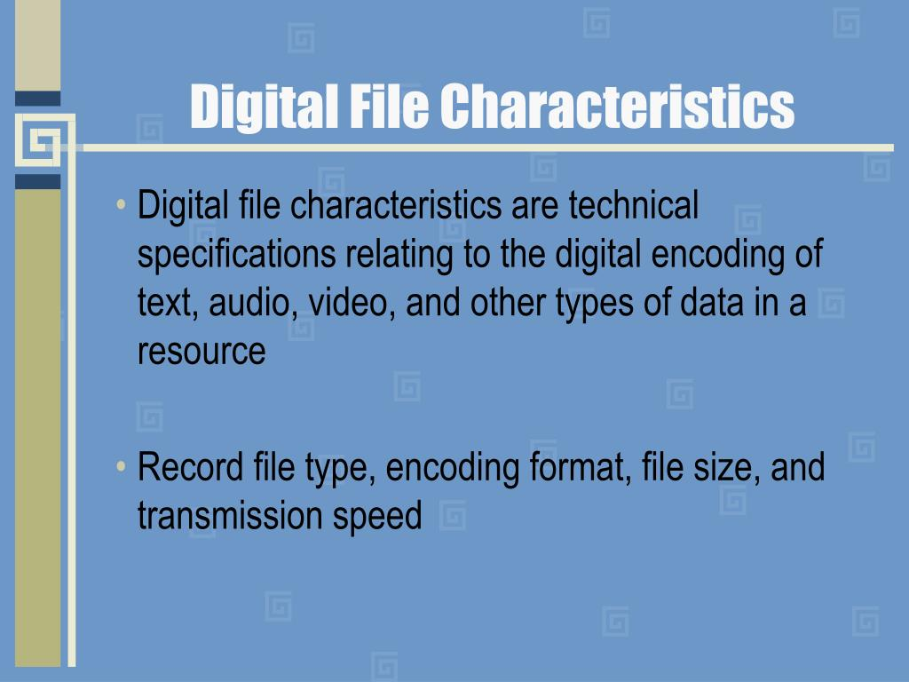 Digital File Characteristics