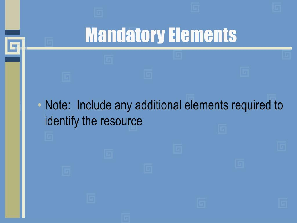 Mandatory Elements