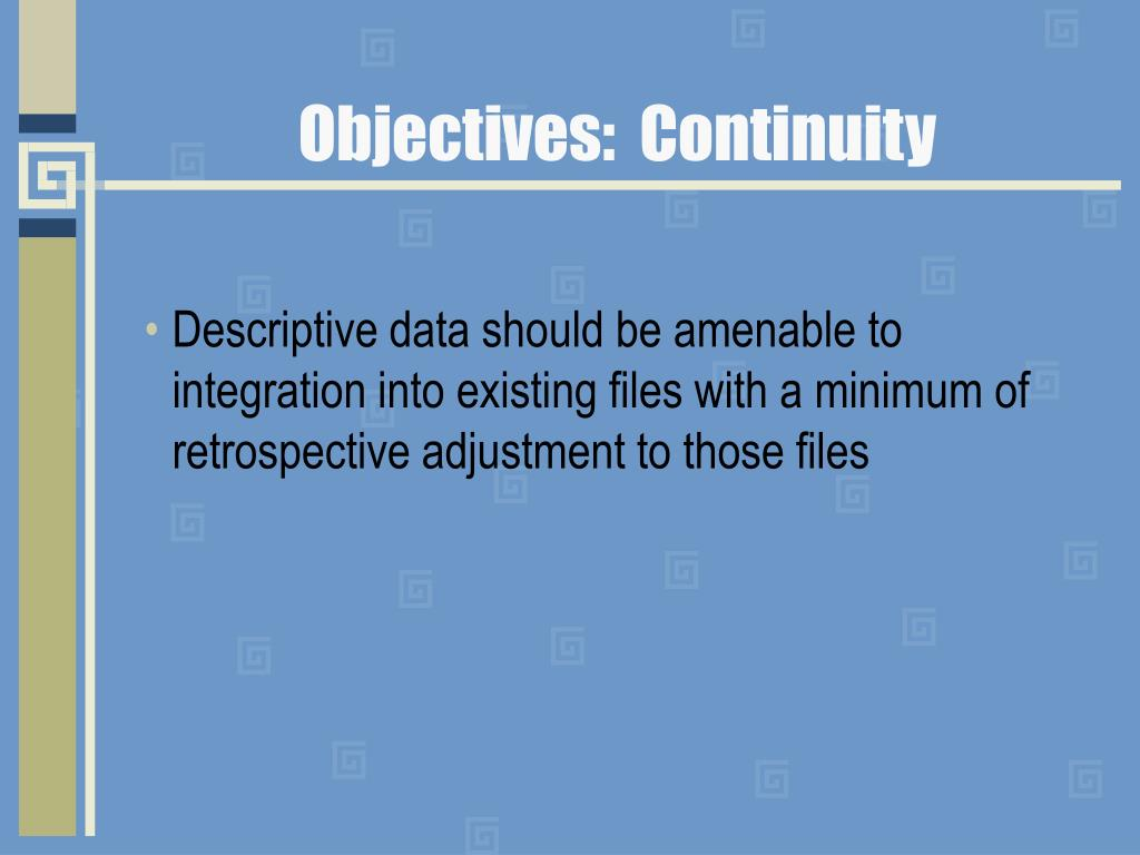 Objectives:  Continuity