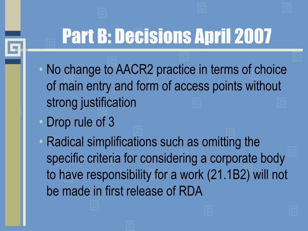 Part B: Decisions April 2007